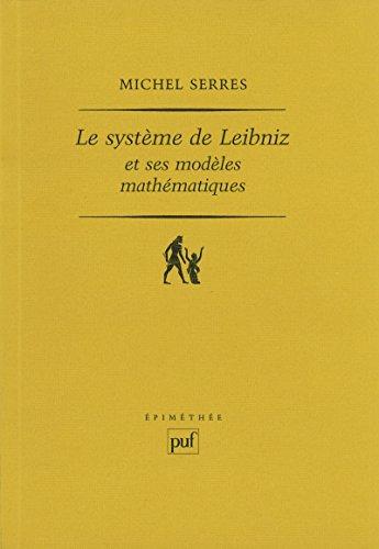 Le système de Leibniz et ses modèles mathématiques: Étoiles, schémas, points