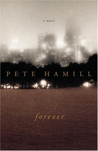Forever: A Novel, Pete Hamill