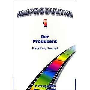 Filmproduktion, Bd.1, Der Produzent