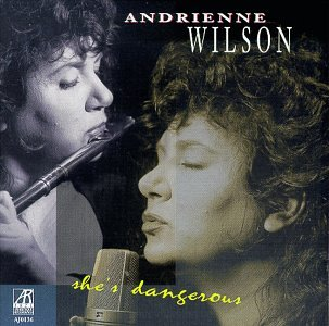 She's Dangerous by Andrienne Wilson, George Cables and BobWatson