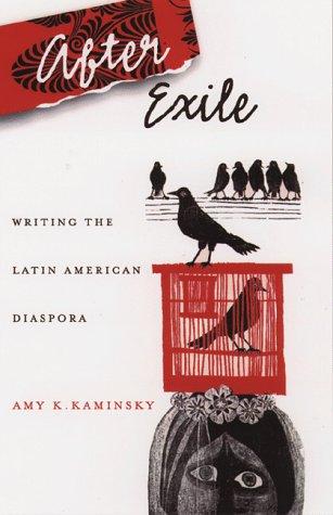 After Exile: Writing The Latin American Diaspora