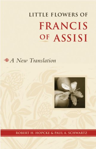 Little Flowers of Francis of Assisi: A New Translation