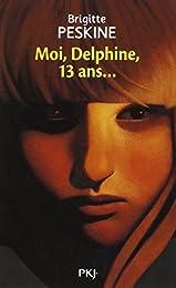 Moi, Delphine, 13 ans