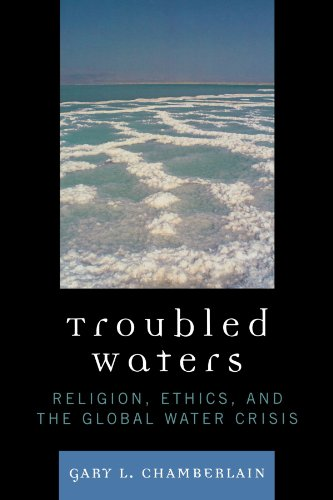 Troubled Waters: Religion, Ethics, and the Global Water...