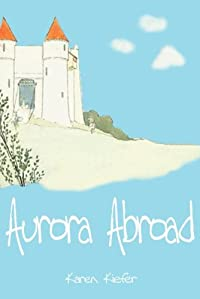 Aurora Abroad by Karen Kiefer ebook deal