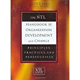 The NTL Handbook of Organization Development and Change: Principles, Practices, and Perspectives [Hardcover] [2006] 1 Ed. Brenda B. Jones, Michael Brazzel