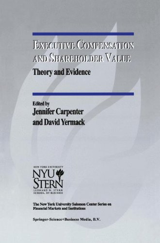 Executive Compensation And Shareholder Value: Theory And Evidence (The New York University Salomon Center Series On Financial Markets And Institutions)