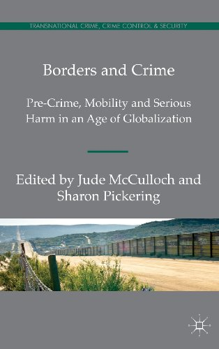 Borders and Crime: Pre-Crime, Mobility and Serious Harm in an Age of Globalization (Transnational Crime, Crime Control &