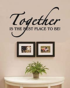 Together Is The Best Place To Be Love Family Home Vinyl Wall Decals Quotes Sayings