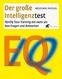 Der große Intelligenztest: IQ + EQ-Test-Training mit mehr als 600 Fragen und Antworten title=