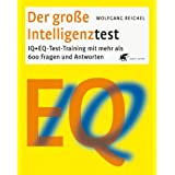 Der groe Intelligenztest: IQ + EQ-Test-Training  mit mehr als 600 Fragen und Antwortenvon &#34;Wolfgang Reichel&#34;