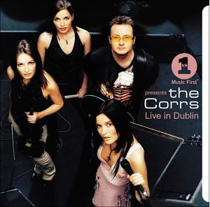 The Corrs - The Corrs Live In Dublin - Lyrics2You