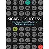img - for Signs of Success: The Remarkable Power of Business Astrology [Hardcover] [2008] Steven Mark Weiss book / textbook / text book