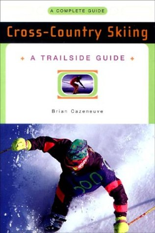 A Trailside Guide: Cross-Country Skiing (Trailside Guides)