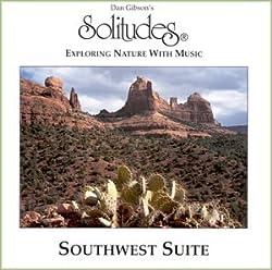 Dan Gibson's Solitudes: Southwest Suite from Solitudes