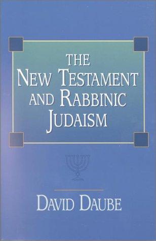 The New Testament and Rabbinic Judaism, David Daube