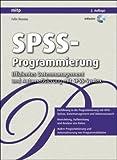 SPSS-Programmierung: Effizientes Datenmanagement und Automatisierung mit SPSS-Syntax - Felix Brosius