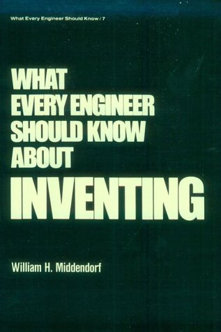 What Every Engineer Should Know About Inventing