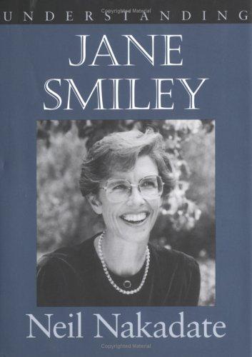 Understanding Jane Smiley (Understanding Contemporary American Literature (Hardcover))