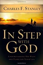 In Step With God: Understanding His Ways and Plans for Your Life by Stanley, Dr. Charles F. published by Thomas Nelson Hardcover