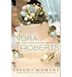 (Savor the Moment) By Roberts, Nora (Author) Paperback on 27-Apr-2010Savor the Moment: Book Three in the Bride Quartet (The Bride Quartet, Book 3)