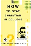 HOW TO STAY CHRISTIAN IN COLLEGE (1576835103) by Budziszewski, J.