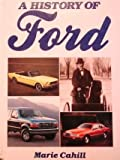 A History of Ford Motor Company (0831744812) by Cahill, Marie
