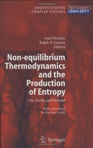 Non-equilibrium Thermodynamics and the Production of Entropy: Life, Earth, and Beyond (Understanding Complex Systems) PDF