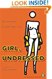Girl, Undressed: On Stripping in New York City