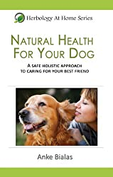 Natural Health for Your Dog (Herbology At Home)