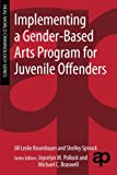 img - for Implementing a Gender-Based Arts Program for Juvenile Offenders (Real-World Criminology) book / textbook / text book