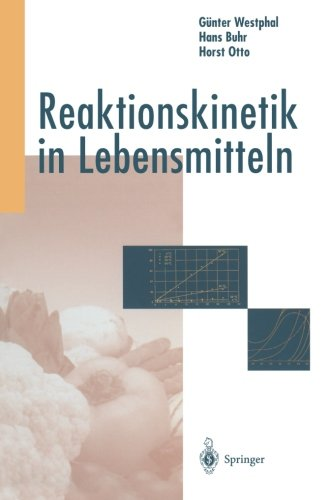 Reaktionskinetik in Lebensmitteln  [Westphal, Günter - Buhr, Hans - Otto, Horst] (Tapa Blanda)
