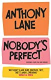 Anthony Lane Nobody's Perfect: The Reviews of Anthony Lane Esquire