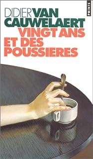 Vingt ans et des poussières : roman