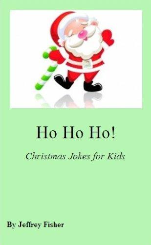 Jeffrey Fisher - Ho Ho Ho! Christmas Jokes for Kids