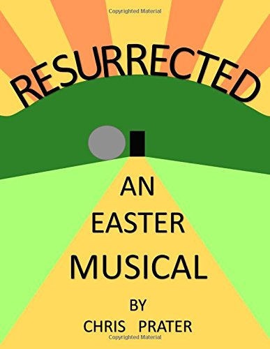 Resurrected: An Easter Musical
