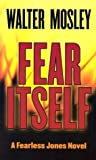 Fear Itself (0786255889) by Mosley, Walter