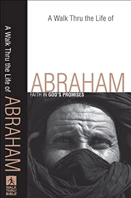 Walk Thru the Life of Abraham A: Faith in God's Promises (Walk Thru the Bible Discussion Guides)