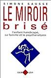 echange, troc Simone Sausse - Le Miroir brisé