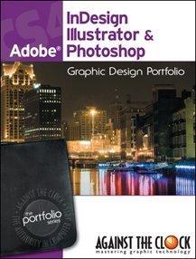Graphic Design Portfolio CS4: InDesign, Illustrator &...