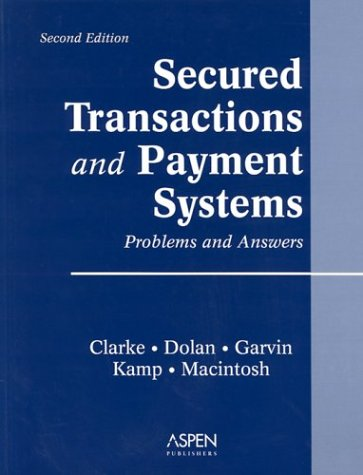 Secured Transactions & Payment Systems: Problems & Answers (2nd Edition, 2003)