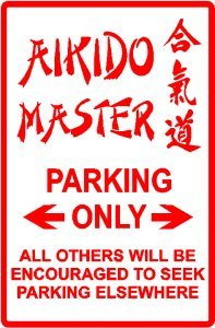 AIKIDO MASTER PARKING ONLY sign MARTIAL ARTS