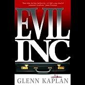 Evil, Inc. | [Glenn Kaplan]