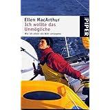 """Ich wollte das Unm�gliche: Wie ich allein die Welt umsegeltevon """"Ellen MacArthur"""""""