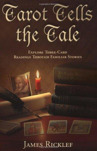 Tarot Tells the Tale: Explore Three Card Readings Through Familiar Stories