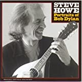 echange, troc Steve Howe - Portraits Of Bob Dylan