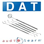 Dental Admission Test (DAT) AudioLearn: AudioLearn Test Prep Series |  AudioLearn Test Prep Team