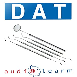 Dental Admission Test (DAT) AudioLearn: AudioLearn Test Prep Series | [AudioLearn Test Prep Team]