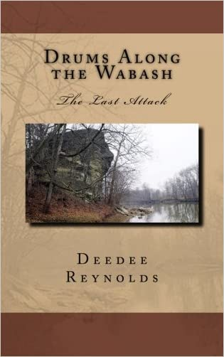 Drums Along the Wabash: The Last Attack written by Mr. Deedee Reynolds