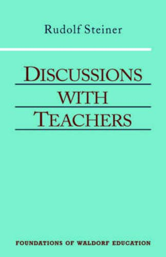 Discussions with Teachers (Foundations of Waldorf Education)